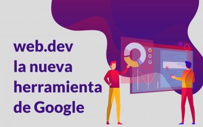 web.dev Nueva herramienta de Google para desarrolladores web